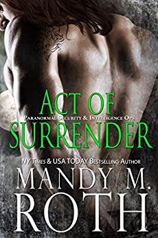 Act of Surrender: An Immortal Ops World Novel (PSI-Ops / Immortal Ops Book 2) by [Roth, Mandy M.]