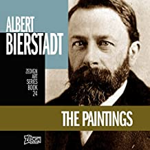 Albert Bierstadt - The Paintings