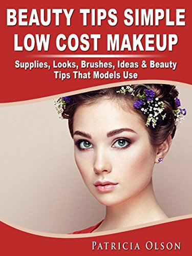 Beauty Tips Simple Low Cost Makeup Supplies, Looks, Brushes, Ideas & Beauty Tips That Models -