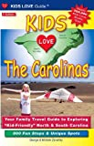 Kids love the Carolinas, Michele Zavatsky and George Zavatsky, 0982288050