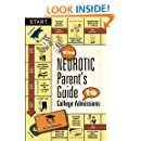 The Neurotic Parent's Guide to College Admissions: Strategies for Helicoptering, Hot-housing & Micromanaging