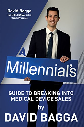 b1251ec44aa0 Amazon.com  A MILLENNIAL S Guide to Breaking into Medical Device ...