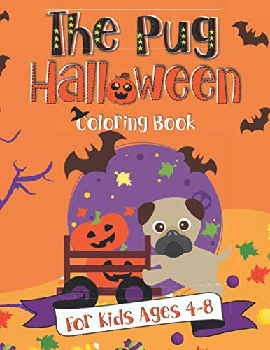 Halloween Craft 5th Grade (The Pug Halloween Coloring Book: A Fun Gift Idea for Kids | Coloring Pages for Kids Ages)