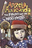 img - for The Fright Before Christmas (Angela Anaconda Chapter Book #6) book / textbook / text book