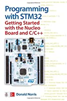 Programming with STM32: Getting Started with the Nucleo Board and C/C++ Front Cover
