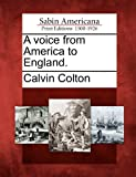 A Voice from America to England, Calvin Colton, 1275823343