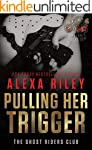 Pulling Her Trigger (Ghost Riders MC...