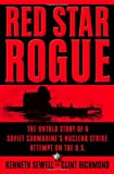 Book cover image for Red Star Rogue: The Untold Story of a Soviet Submarine's Nuclear Strike Attempt on the U.S.