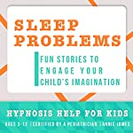 Childhood Sleep Problems: Hypnosis Help to Stop Night Terrors, Sleep Walking & Other Sleep Problems | Joel Thielke