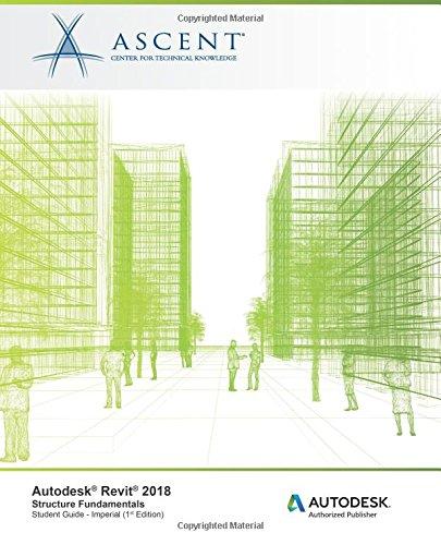 Autodesk Revit 2018 Structure Fundamentals - Imperial: Autodesk Authorized Publisher
