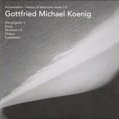 gottfried michael koenig essay Gottfried michael koenig – funktion blau 6:11 track 1 from electronic panorama: paris, tokyo, utrecht, warszawa (1970) koenig studied church music in braunschweig.