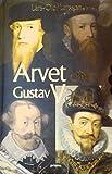 : Arvet efter Gustav Vasa : berättelsen om fyra kungar och ett rike