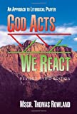 God Acts - We React, Thomas Rowland, 0921440510