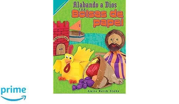 Alabando a Dios con bolsas de papel (Spanish Edition): Anita Reith Stohs, Becky Radtke: 9780758649386: Amazon.com: Books