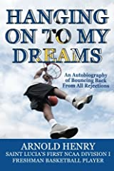 Hanging On To My Dreams: Bouncing Back From All Rejections Paperback