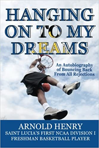 Hanging On To My Dreams: Bouncing Back From All Rejections: Amazon.es: Arnold Henry: Libros en idiomas extranjeros