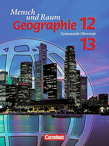 Mensch und Raum - Geographie Gymnasiale Oberstufe - G9: Geographie, Ausgabe Oberstufe Gymnasium Nordrhein-Westfalen, Neuausgabe, 12./13. Jahrgangsstufe