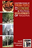 Contributions of Yoruba People in the Economic and Political Developments of Nigeria, Jacob Oluwatayo Adeuyan, 146702483X