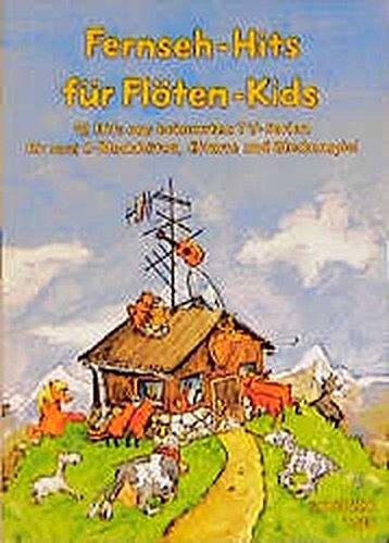 Fernseh Hits Für Flöten Kids  12 Hits Aus Bekannten TV Serien Für 2 C Blockflöten Gitarre Und Glockenspiel. Ed. 1186