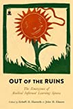 img - for Out of the Ruins: The Emergence of Radical Informal Learning Spaces book / textbook / text book