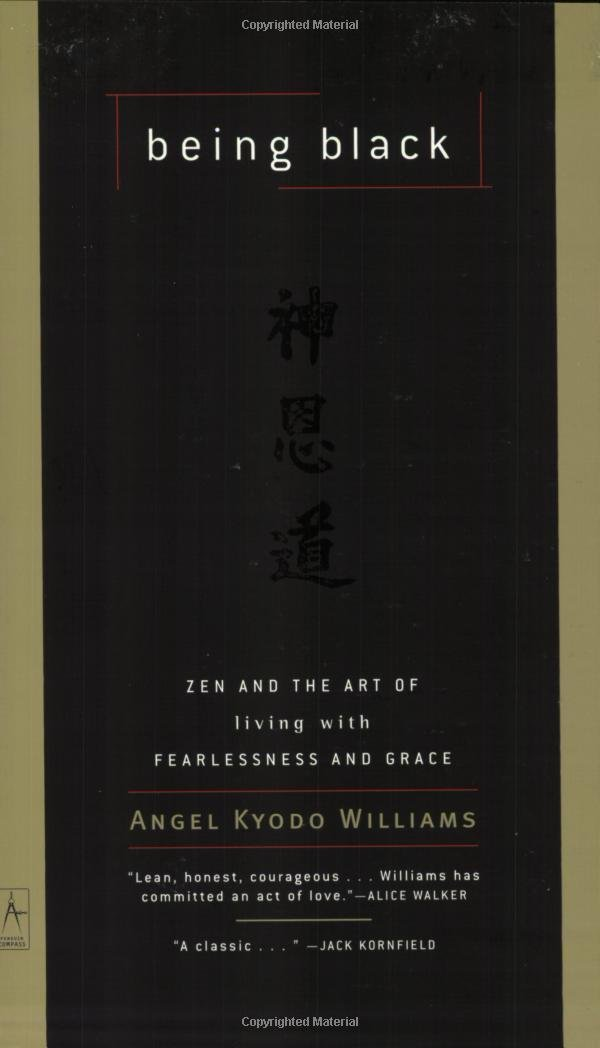 Being Black: Zen and the Art of Living with Fearlessness and Grace (Compass)