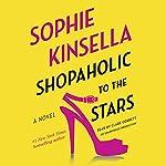 Shopaholic to the Stars: Shopaholic, Book 7 | Sophie Kinsella