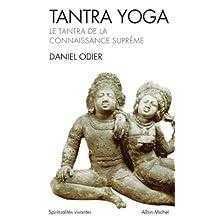 Tantra Yoga : Le Tantra de la connaissance suprême (Collections Spiritualites t. 6085) (French Edition)