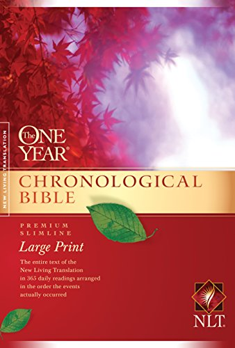 The One Year Chronological Bible NLT, Premium Slimline Large Print (Softcover) (Chronological Order Of The Bible New Testament)