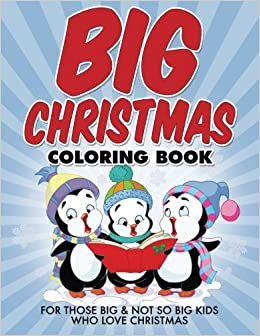 Big Christmas Coloring Book For Those Not So Kids Who Love Amazoncouk Bowe Packer 9781514728444 Books