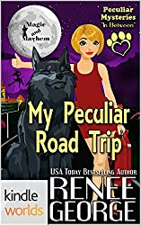 Magic and Mayhem: My Peculiar Road Trip (Peculiar Mysteries