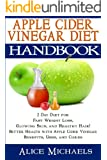 Apple Cider Vinegar Diet: 2 Day Diet for Fast Weight Loss, Glowing Skin, Healthy Hair! Better Health, Allergies, Detox with Apple Cider Vinegar Benefits, Uses, and Cures : Paleo Diet Approved