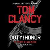 Tom Clancy Duty and Honor: A Jack Ryan Jr. Novel | Grant Blackwood
