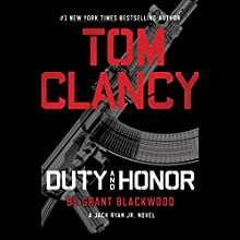 Tom Clancy Duty and Honor: A Jack Ryan Jr. Novel Audiobook by Grant Blackwood Narrated by Scott Brick