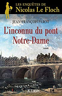 Les Enquêtes de Nicolas Le Floch 13 : L'inconnu du pont Notre-Dame, Parot, Jean-François
