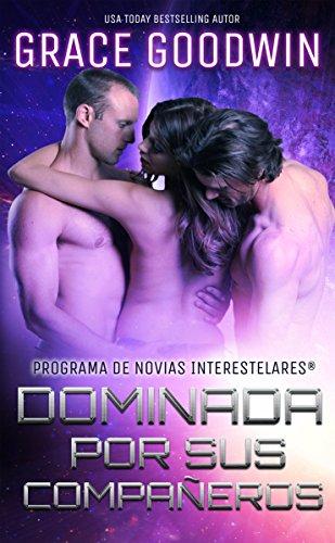 Dominada por sus compañeros (Programa De Novias Interestelares® nº 1) (Spanish Edition)