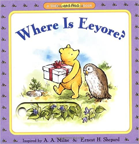 Where Is Eeyore? (Pooh Slide and Find Books)