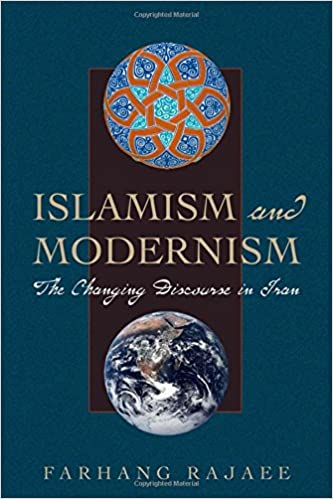 Book Islamism and Modernism: The Changing Discourse in Iran (CMES Modern Middle East Series)