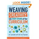 Weaving Creativity into Every Strand of Your Curriculum (Developing Creativity)