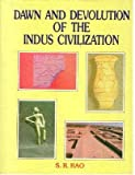 Dawn and Devolution of the Indus Civilization, Rao, S. R., 8185179743