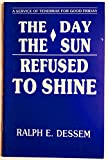 img - for The Day the Sun Refused to Shine: a Service of Tenebrae for Good Friday book / textbook / text book