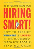 img - for Hiring Smart!: How to Predict Winners and Losers in the Incredibly Expensive People-Reading Game book / textbook / text book
