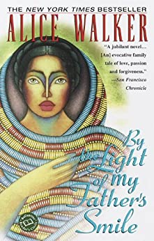 By the Light of My Father's Smile: A Novel (Ballantine Reader's Circle) by [Walker, Alice]