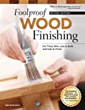 Foolproof Wood Finishing, Revised Edition, Teri Masaschi, 1565238524