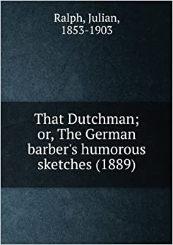 Book That Dutchman; or. The German barber 's humorous sketches.
