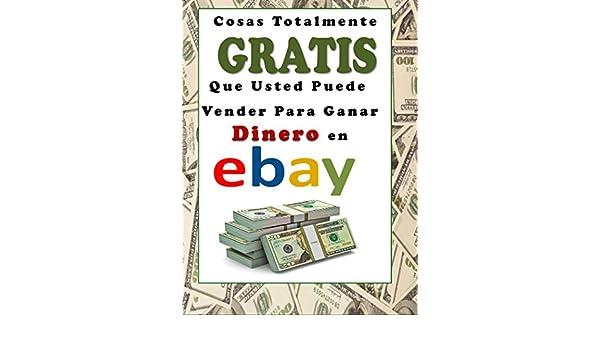 Cosas Totalmente GRATIS Que Usted Puede Vender Para Ganar Dinero en eBay eBook: Fernando Rodriguez: Amazon.es: Tienda Kindle