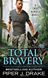 Total Bravery (True Heroes) by  Piper J. Drake in stock, buy online here