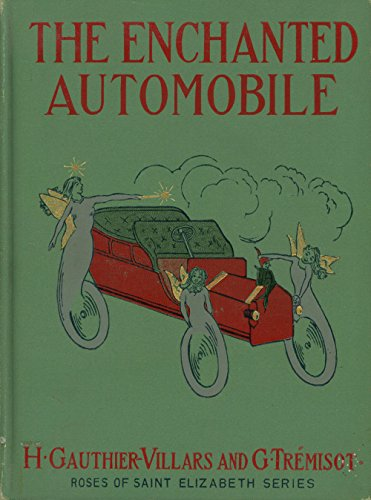 The Enchanted Automobile; Roses of St. Elizabeth Series