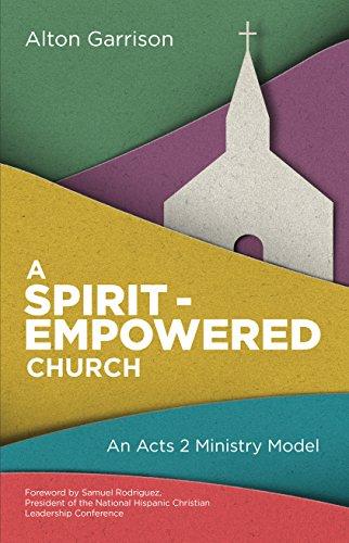 A spirit empowered church an acts 2 ministry model kindle edition a spirit empowered church an acts 2 ministry model by garrison alton fandeluxe Gallery