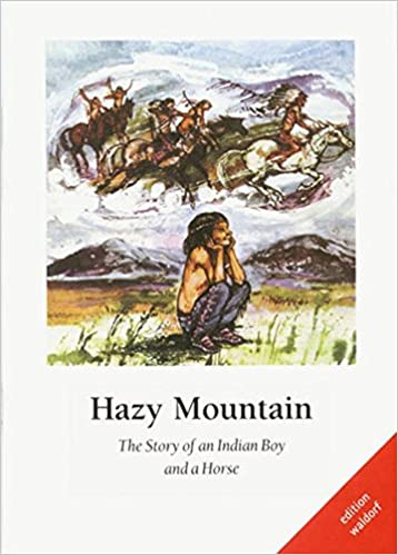 Hazy Mountain The Story Of An Indian Boy And A Horse Livre