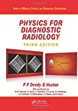 img - for Physics for Diagnostic Radiology, Third Edition (Series in Medical Physics and Biomedical Engineering) by Philip Palin Dendy (2011-08-04) book / textbook / text book